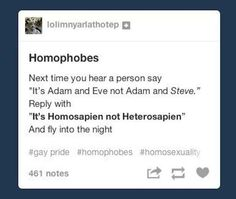 Drop some knowledge and make a swift exit.   14 Times Tumblr Didn't Have Time For Homophobic Comments