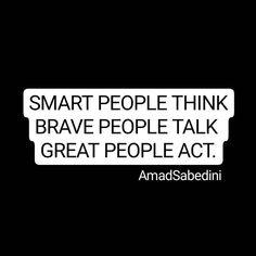 Be great...  -  -  -  -  #quoterapy #quotes #quote #words #sayings #act #think #talk #smart #great #brave #instagram #instagood #be