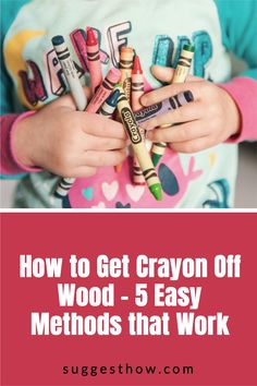 Know the right way of how to get crayon off wood without harming the wood finish. Wood can become a canvas for your kid's or guest's creativity. Remove crayon easily from your wood walls, wood furniture, or wood floors. #homehacks #cleaning #DIY #home Cleaning Diy, Household Cleaning Tips, Deep Cleaning Tips, Cleaning Walls, Bathroom Cleaning, Unfinished Wood Floors, Wood Laminate Flooring, Towel Wrap, How To Remove