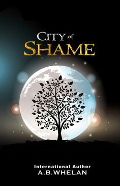 City of Shame (Fields of Elysium, #3) by A.B. Whelan