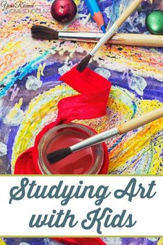 Studying Art with Kids - Year Round Homeschooling