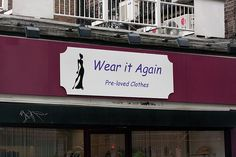 """Wear It Again - """"Pre-Loved Clothes"""": A """"second-hand"""" clothes shop in Dublin."""