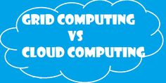 Here is explained Grid Computing vs Cloud Computing.Here you get points of differnce between grid computing vs cloud computing. Grid Computing, Cloud Computing, Internet, Clouds, Cloud