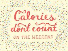 Calorias não contam no fim de semana