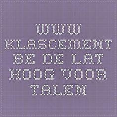 www.klascement.be  De lat hoog voor talen