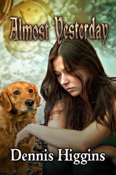 Almost Yesterday [Time Pilgrims Book 2] by Dennis Higgins, http://www.amazon.com/dp/B00DQGMMR4/ref=cm_sw_r_pi_dp_NKPjsb0YHTZR9