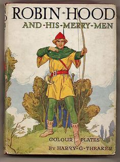 Robin Hood Illustrated by Harry G Theaker