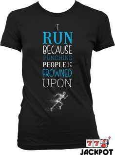 eb52be96e Funny Running T Shirt Workout Shirt I Run Because Punching People Is  Frowned Upon Shirt Workout Gifts Fitness Humor Running Shirt MD-570