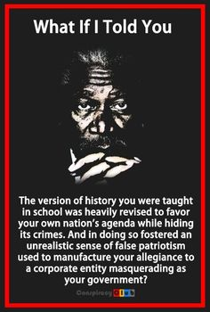 Everything we have been taught has been filled with half truths and full lies----!