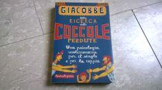 Psicologia, Famiglia G.C.Giacobbe ALLA RICERCA DELLE COCCOLE PERDUTE libro