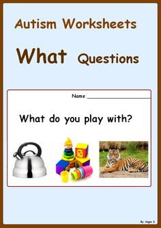 """Good set up/design but for Spanish and still offering picture choices. -B What Questions- Autism Worksheets. This is a great activity to target basic """"what"""" questions, good for students with autism and special needs. Speech Therapy Activities, Speech Language Pathology, Language Activities, Speech And Language, Preschool Autism Activities, Receptive Language, English Activities, Autism Classroom, Special Education Classroom"""