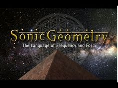 Sonic Geometry : The Language of Frequency and Form is back and now in HD! For our 2 year Anniversary and with funding by gracious viewers like you, we were ...