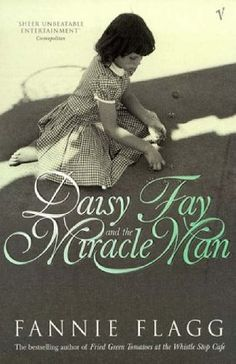 Daisy Fay And The Miracle Man by Fannie Flagg, http://www.amazon.co.uk/dp/0099297213/ref=cm_sw_r_pi_dp_XJk4qb12KYM9B