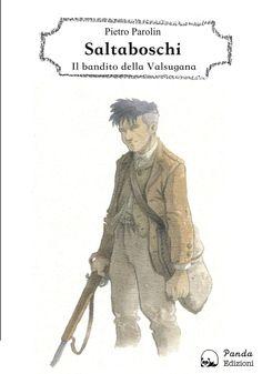 Saltaboschi - Il bandito della Valsugana eBook: Pietro Parolin: Amazon.it: Kindle Store