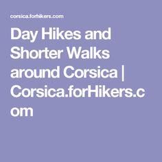 Day Hikes and Shorter Walks around Corsica | Corsica.forHikers.com