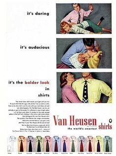 Van Heusen Shirts Daring Audacious Bolder Look - Mad Men Art: The Vintage Advertisement Art Collection Retro Ads, Vintage Advertisements, 1950s Ads, School Advertising, Retro Advertising, Mad Men, Best Way To Advertise, Pub Vintage, Vintage Ads