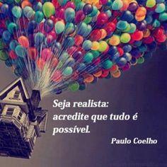 Seja realista!