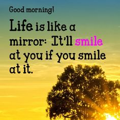 good-morning-inspirational-quotes-life-is-like-a-mirror