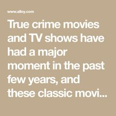 True crime movies and TV shows have had a major moment in the past few years, and these classic movies will wow you with their crazy stories.