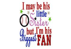 I may be his little Sister but I'm his Biggest Fan-Applique - 8 Sizes   LilliPadGifts - Patterns on ArtFire