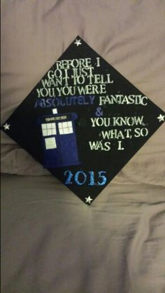 My doctor who graduation cap! Took forever to make :)