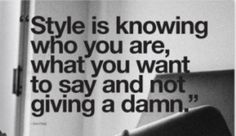#style #quotes #fashion