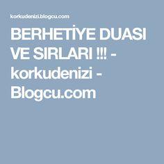 BERHETİYE DUASI VE SIRLARI !!! - korkudenizi - Blogcu.com