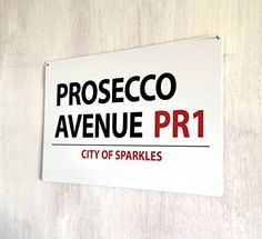 Prosecco avenue street sign A4 retro metal sign Artylicious http://www.amazon.co.uk/dp/B00ZVHUG1A/ref=cm_sw_r_pi_dp_4rUGvb01R5Q06