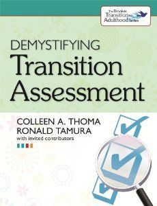 Demystifying Transition Assessment (Brookes Transition to Adulthood) by Colleen Thoma Ph.D.. $22.76. Publisher: Paul H Brookes Pub Co; First edition (March 8, 2013). Publication: March 8, 2013. Edition - First