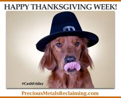 Happy #Thanksgiving week!  Instead of #blackfriday we will be celebrating #CashFriday.   Stop by or give us a call from anywhere in the country.   http://preciousmetalsreclaiming.com