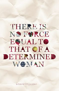 There is no force equal to that of a determined woman. Inspirational Quotes For Women, Great Quotes, Quotes To Live By, Me Quotes, Motivational Quotes, Pretty Words, Meaningful Words, Words Of Encouragement, Quotable Quotes