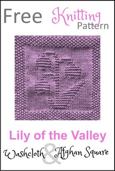 Free knitting pattern for Lily of the Valley flower afghan or washcloth square. Over 100 other free washcloth and afghan square knitting patterns! Baby Knitting Patterns, Knitted Dishcloth Patterns Free, Knitted Washcloths, Knit Dishcloth, Crochet Patterns, Patchwork Patterns, Crochet Afghans, Crochet Blankets, Knitted Squares Pattern