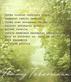 Poem Quotes, Qoutes, Poems, Life Quotes, Finnish Words, Always Remember, Make Me Happy, Live Life, Falling In Love