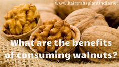 #DailyHealthTips #Walnuts A nut which are most important among nuts that contain significant amount of omega-3 fatty acids. They are rich in biotin and vitamin E, that helps cells from DNA damage. It also contain copper and minerals that maintain your hair's natural color and keep it lustrous. Try consuming walnut oil or raw walnuts and keep your hair healthy. ww.hairtransplantindia.net