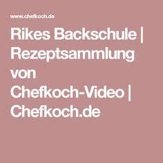 Rikes Backschule | Rezeptsammlung von Chefkoch-Video | Chefkoch.de