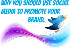 Why You Must Use Social Media to Promote Your Brand. #SocialMedia #business