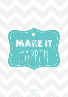 Make it Happen with Chevrons Motivational Poster Printable