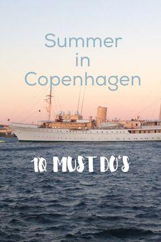 10 Must-Dos in Summer in Cophenhagen, Denmark.