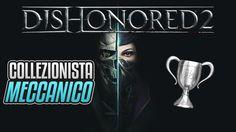 Dishonored 2 - Collezionista meccanico - Guida Trofei / Obiettivi