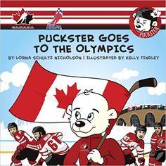Puckster Goes to the Olympics: Lorna Schultz Nicholson, Kelly Findley: 9781770495944: Amazon.com: Books