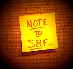 Note to Self: Be Kind to You