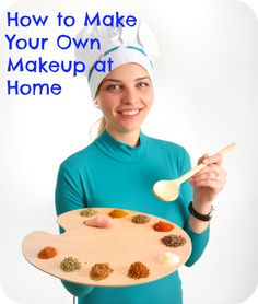 How to Make Your Own Natural Makeup (While Saving Lots of Money)