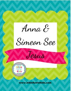 Anna and Simeon See #Jesus lesson, ideas and printables #Biblefun