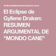 "El Eclipse de Gyllene Draken: RESUMEN ARGUMENTAL DE ""MONDO CANE"""