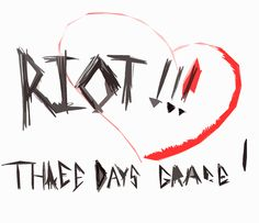 Previous Pinner said: Riot- Three Days Grace is the song of the day for 1-17-13.