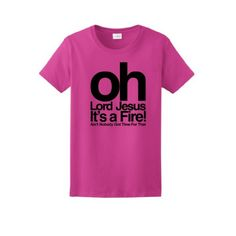 Oh Lord Jesus Its a Fire Sweet Brown Ladies Short Sleeve T-Shirt Tosh.O Funny Aint Nobody Got Time For That Web Redemption Bronchitis Cold Pop Ladies T-Shirt Medium Heliconia