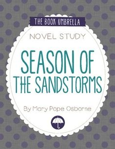 Season of the Sandstorms #34 of the Magic Tree House series by Mary Pope Osborne. Novel study by The Book Umbrella $