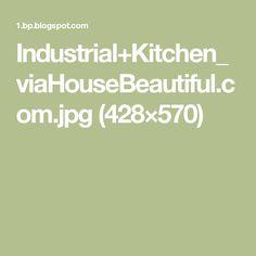 Industrial+Kitchen_viaHouseBeautiful.com.jpg (428×570)