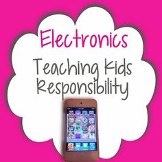 Electronics: Teaching Kids Responsibility