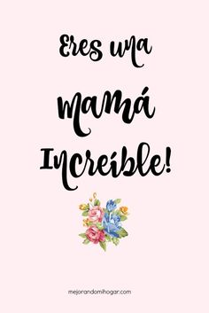 Mama Quotes, Mothers Day Quotes, Happy Mothers Day, Son Quotes, Mom Day, Living At Home, Spanish Quotes, Parenting Advice, Quote Of The Day